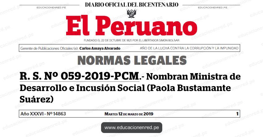 R. S. Nº 059-2019-PCM - Nombran Ministra de Desarrollo e Incusión Social (Paola Bustamante Suárez) www.pcm.gob.pe