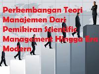 Perkembangan Teori Manajemen Dari Pemikiran Scientific Management Hingga Era Modern