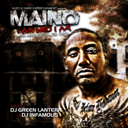 Maino – I Am Who I Am Mixtape Download