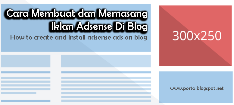 Cara Membuat dan Memasang Iklan Adsense Di Blog
