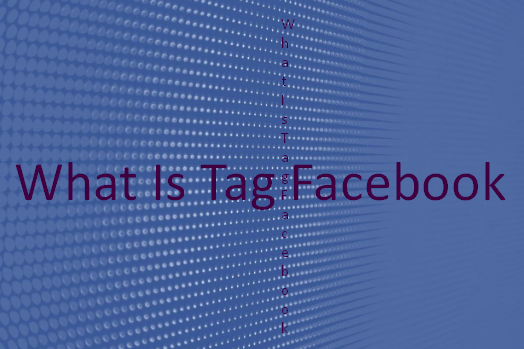 What Is Tag Facebook