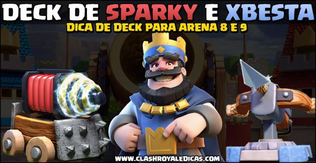 Deck de Sparky e xBesta para Arena 8 e 9 - 1