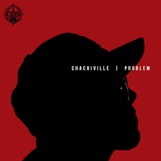 Problem - Chachiville (2017) - Album Download, Itunes Cover, Official Cover, Album CD Cover Art, Tracklist