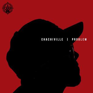 Problem - Chachiville (2017) - Album Download, Itunes Cover, Official Cover, Album CD Cover Art, Tracklist