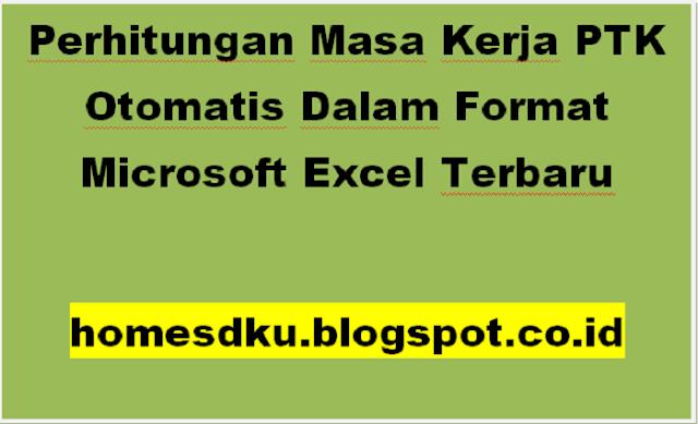 Perhitungan Masa Kerja PTK Otomatis Dalam Format Microsoft Excel Terbaru