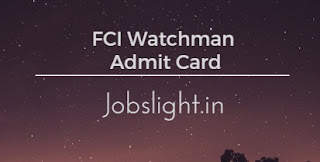 FCI Watchman Admit Card 2017