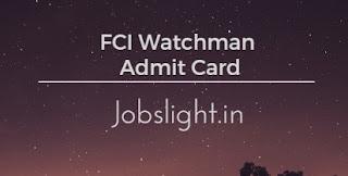 FCI Watchman Admit Card 2017