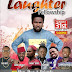 Laughter Fellowship with Hon Jboy and Friends