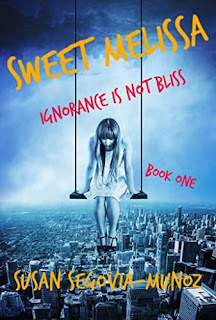 Sweet Melissa Ignorance is not Bliss - an unforgettable memoir by Susan Segovia-Munoz