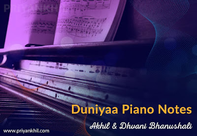 Duniyaa Piano Notes