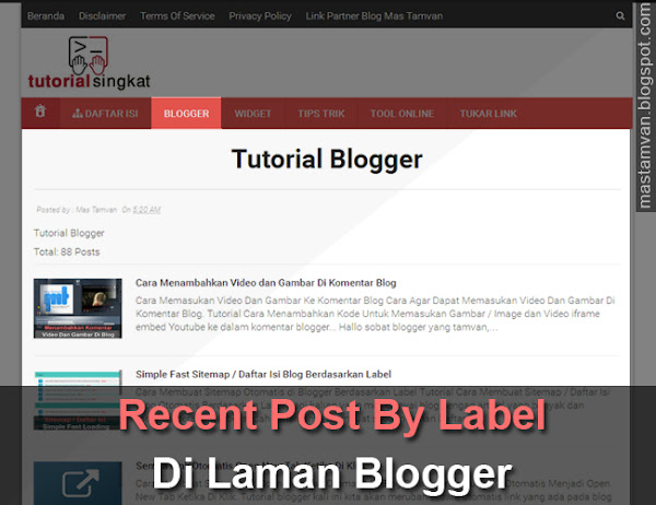 Membuat Recent Post By Label Di Laman Blogger