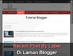Membuat Recent Post By Label Di Laman Blogger