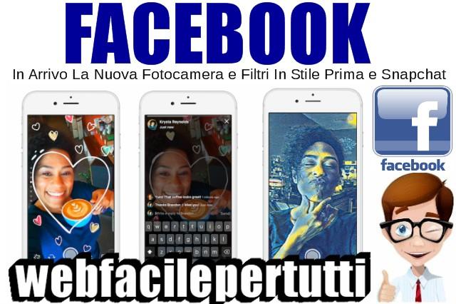 Facebook | Novità In Arrivo La Nuova Fotocamera e Filtri In Stile Prima e Snapchat
