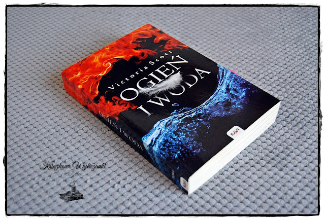"""Niezwykle ważne """"Ogień i woda"""" Victoria Scott"""