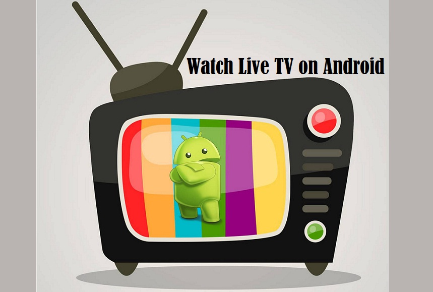 Android Apps to Watch Live TV for Free