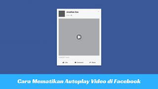 Cara Agar Video di Facebook tak Terputar Otomatis Tutorial Agar Video di Facebook Tidak Terputar Otomatis