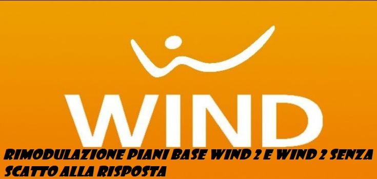 Rimodulazione piani base wind da quattro euro mensili for Piani a quattro piani