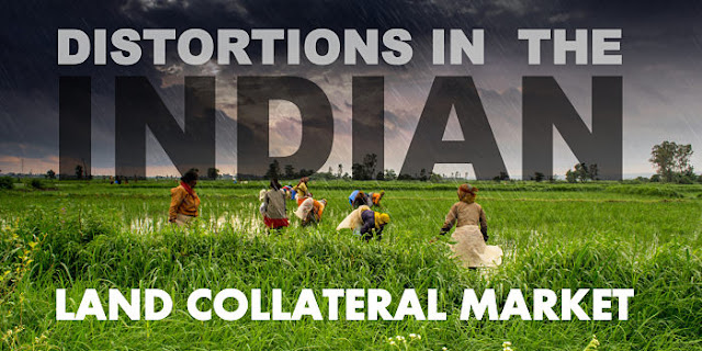 THINK TANK | Distortions in the Indian Land Collateral Market