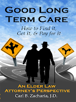 Good Long Term Care, How to Find it, Get it and Pay for it