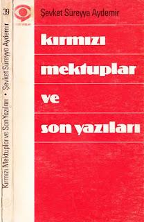 Şevket Süreyya Aydemir - Kırmızı Mektuplar ve Son Yazılar