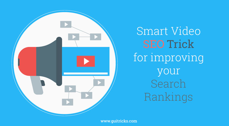 Smart Video SEO Tricks For Improving Your Search Rankings