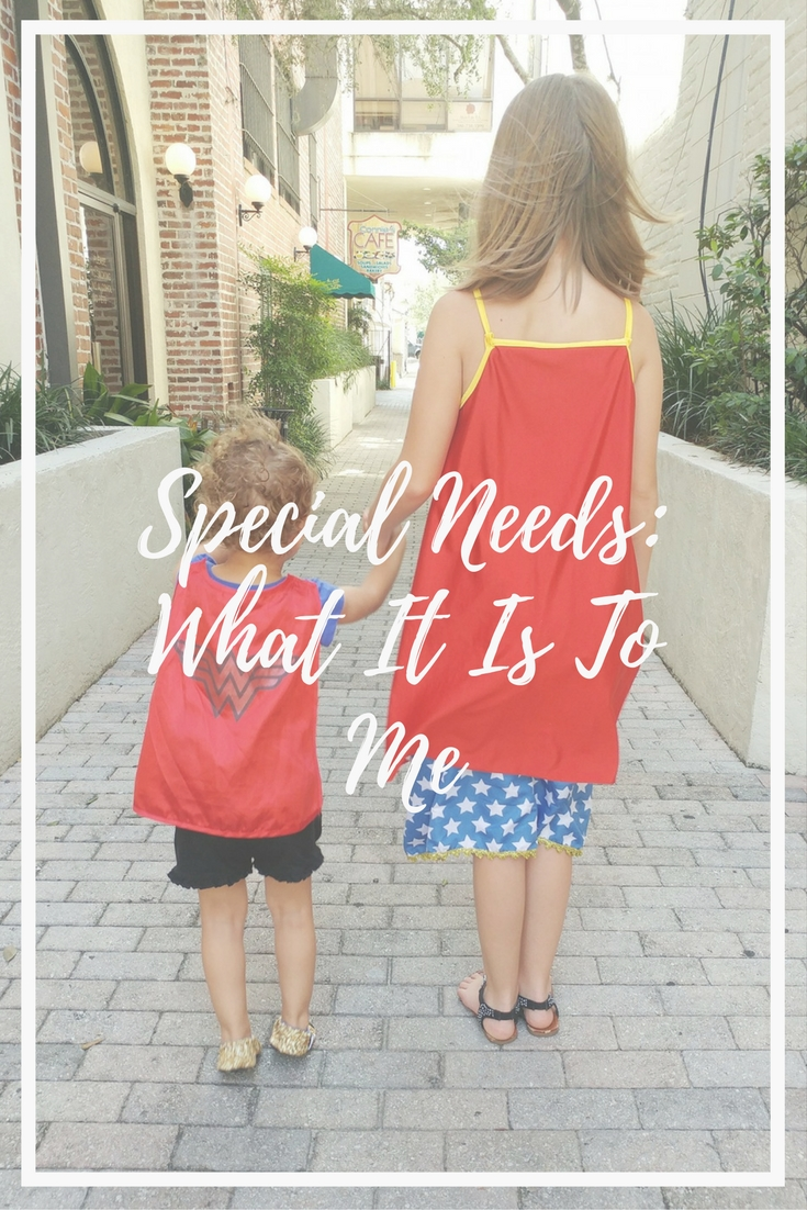 Special Needs: What It Is To Me