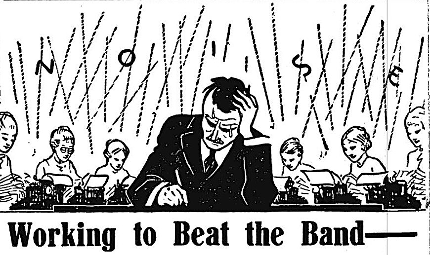 a 1921 illustration of office noise, working to beat the band