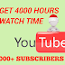 How to get 4000 hours of watch and 1000 Subscribers on YouTube easily (hacking Tricks)