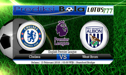 PREDIKSI  SKOR  Chelsea vs West Brom  13 Februari 2018