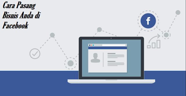 Cara Pasang Bisnis Anda di Facebook