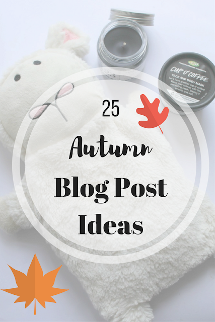 25 Autumn Blog Post Ideas. Nourish ME: www.nourishmeblog.co.uk