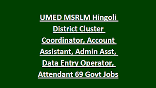 UMED MSRLM Hingoli District Cluster Coordinator, Account Assistant, Admin Asst, Data Entry Operator, Attendant 69 Govt Jobs