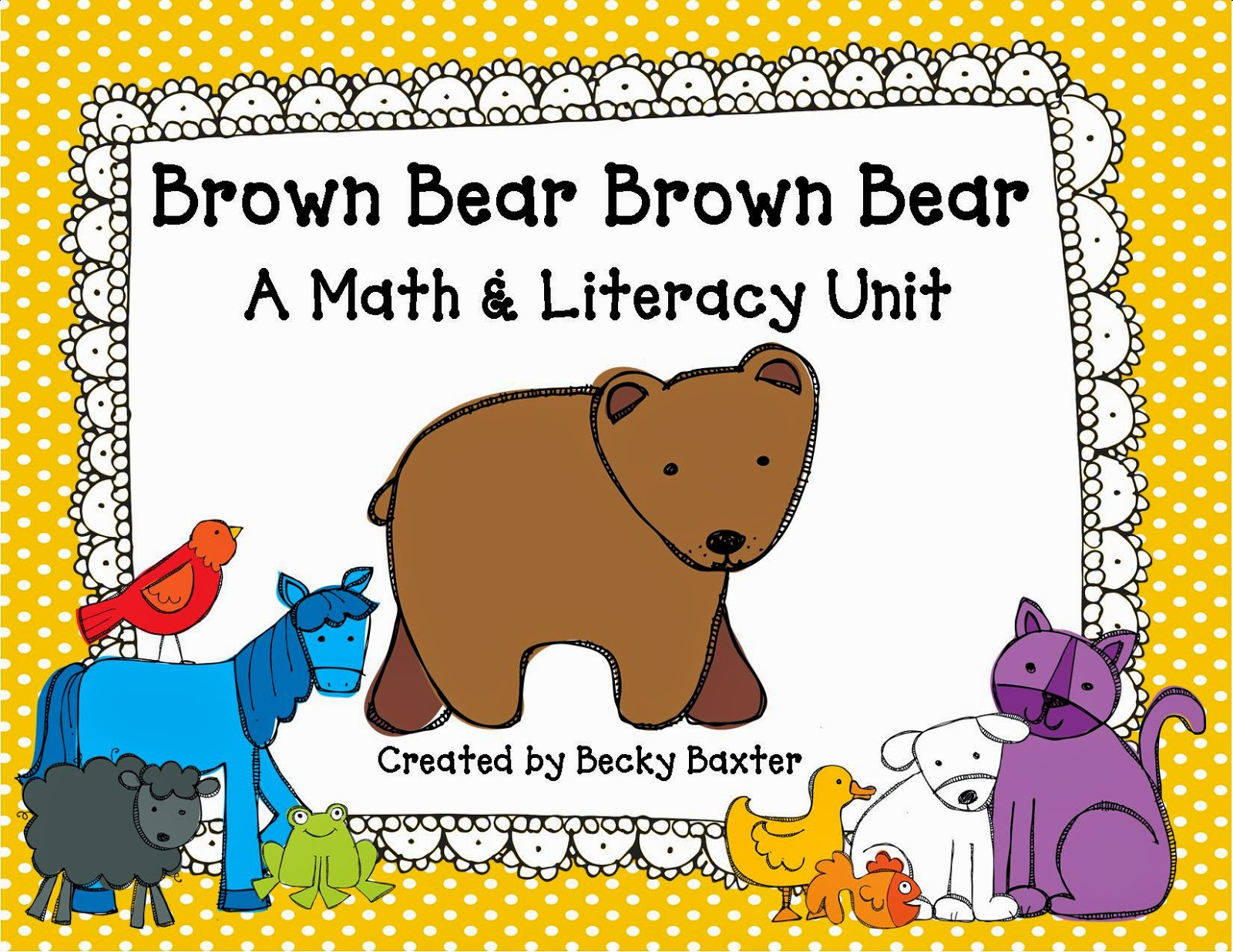 http://www.teacherspayteachers.com/Product/Brown-Bear-Brown-Bear-A-Math-Literacy-Unit-for-Kinder-Kids-1250501