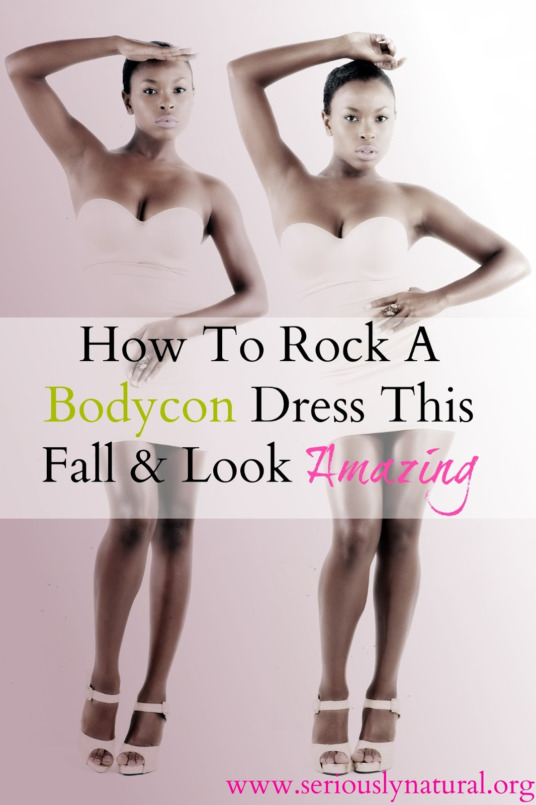 Fall fashion is upon us and for any woman who wants to rock a sexy bodycon dress, we've got the tips and tricks to do it right and look sexy as hell!