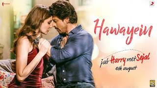 Hawayein – HD Video song from Movie Jab Harry Met Sejal – Shahrukh Khan, Anushka Sharma