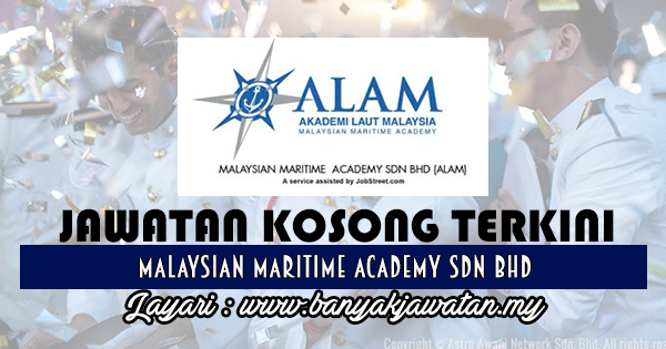 Jawatan Kosong 2017 di Malaysian Maritime Academy Sdn Bhd www.banyakjawatan.my