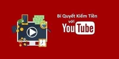 Học cách kiếm tiền online từ Youtube