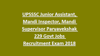 UPSSSC Junior Assistant, Mandi Inspector, Mandi Supervisor Paryavekshak 229 Govt Jobs Recruitment Exam 2018