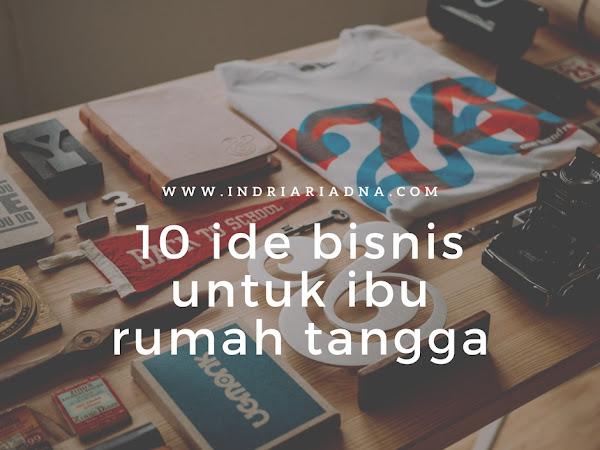 10 Ide Bisnis untuk Ibu Rumah Tangga