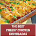 The Best Cheesy Chicken Enchiladas