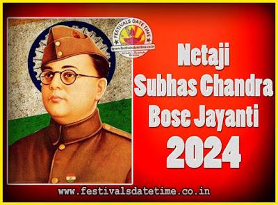 2024 Netaji Subhas Chandra Bose Jayanti Date, 2024 Subhas Chandra Bose Jayanti Calendar