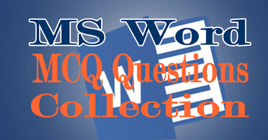 Microsoft Word Questions with Answer | MS Word MCQ #151 to #200