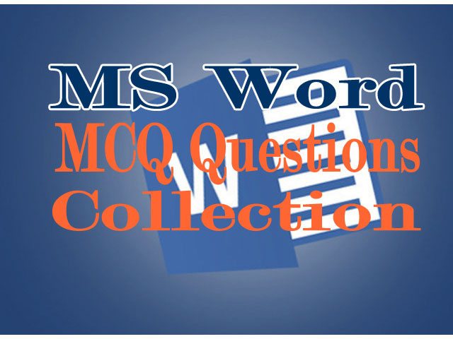 MS Word MCQ Questions Collection #1 to #50