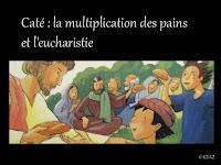 Caté : la multiplication des pains et l'eucharistie