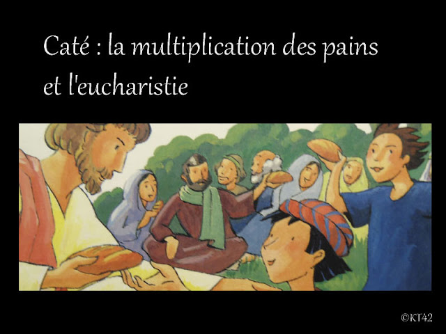 Caté : la multiplication des pains et l'eucharistie