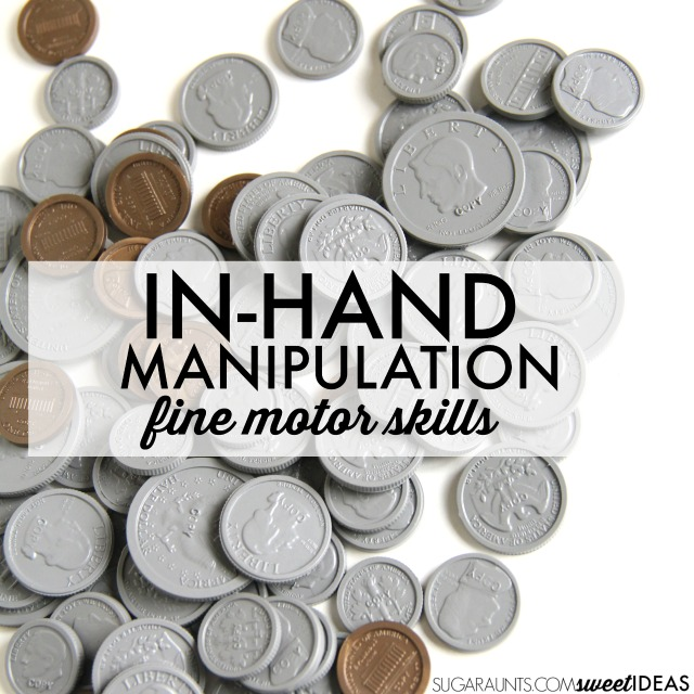 Try these in-hand manipulation activities using coins to work on the fine motor skills needed to write with a pencil, manipulate small items like coins and beads, and manage fasteners like buttons and shoe laces.  Great ideas for kids from an Occupational Therapist on this blog!