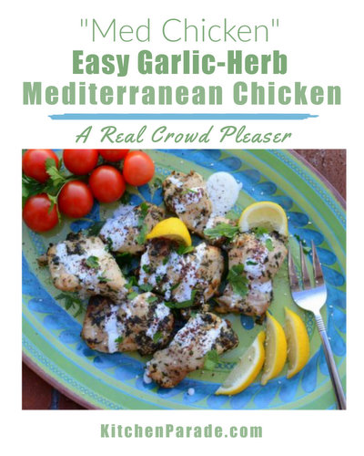Easy Garlic-Herb Mediterranean Chicken ('Med Chicken') ♥ KitchenParade.com, marinated Middle-eastern chicken a real crowd pleaser.