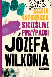 http://lubimyczytac.pl/ksiazka/4820680/szczesliwe-przypadki-jozefa-wilkonia