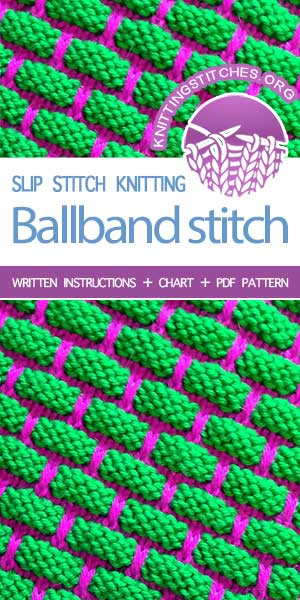 Ballband stitch pattern is so easy to memorize and easy to knit. Instructions provided in charted and written form