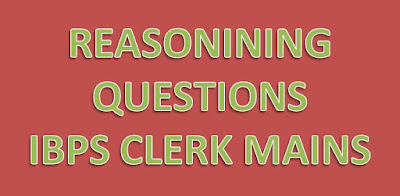 MIXED QUEST FOR REASONING :: IBPS CLERK MAINS IMPORTANT